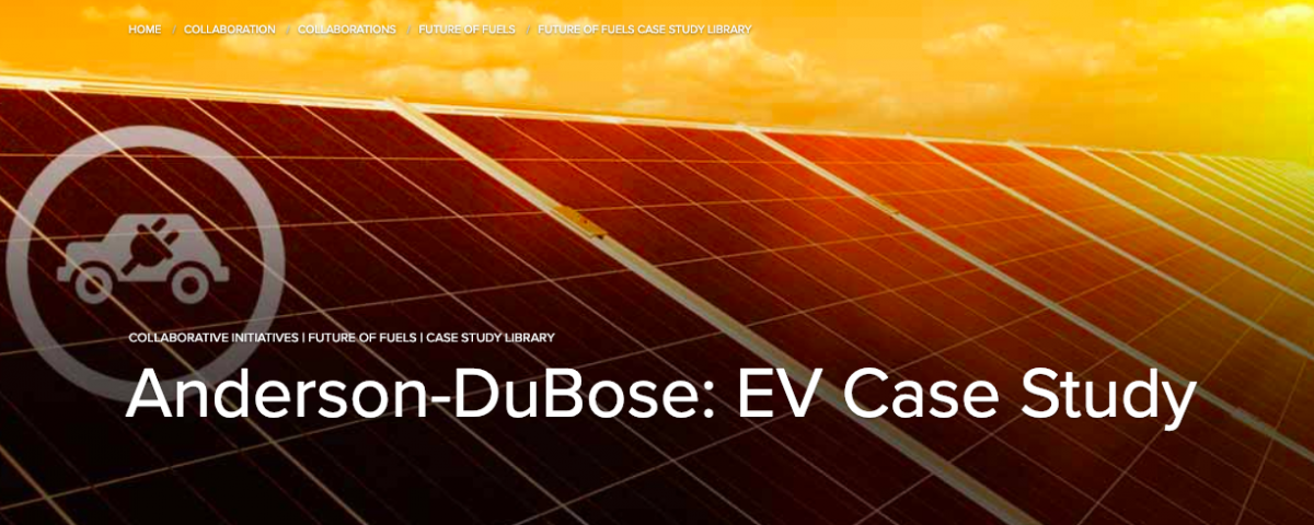 Anderson-DuBose: EV Case Study. From the BSR Future of Fuels Case Study Library.